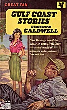 Gulf Coast Stories by Erskine Caldwell