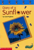 Diary of a Sunflower by Carol Pugliano