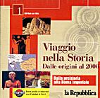 Viaggio nella Storia. Dalle origini al 2000.…