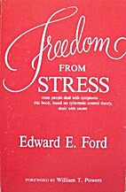 Freedom from Stress by Edward E. Ford