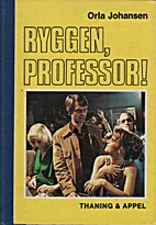 Ryggen, professor! by Orla Johansen