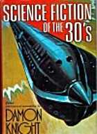 Science Fiction of the Thirties by Damon…