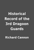 Historical Record of the 3rd Dragoon Guards…