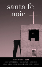 Santa Fe Noir (Akashic Noir Series) by Ariel…