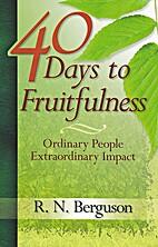 40 Days of Fruitfulness: Ordinary People…