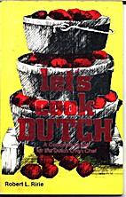 Let's Cook Dutch: A Complete Guide for the…