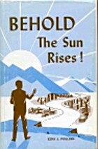 Behold, the Sun Rises!: a Novel by Ezra…