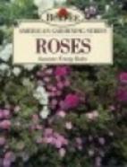 Roses (Burpee American Gardening Series) by…