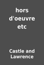 hors d'oeuvre etc by Castle and Lawrence