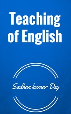 Teaching of english by Sadhan,kumar Dey