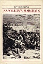 Napoleon's Marshals by Peter Young