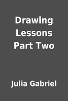 Drawing Lessons Part Two by Julia Gabriel