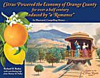 Citrus Powered the Economy of Orange County…