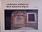 Cadrans solaire des Hautes Alpes by Pierre…
