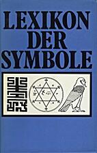 Lexikon des Symbole. by Bauer W.;…