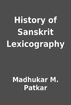 History of Sanskrit Lexicography by Madhukar…