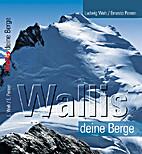 Wallis deine Berge : die schönsten Gipfel…