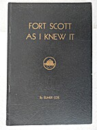 Fort Scott as I knew it by Elmer Coe
