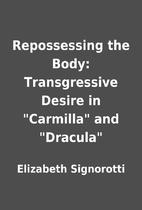 Repossessing the Body: Transgressive Desire…