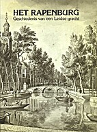 Het Rapenburg : geschiedenis van een Leidse…