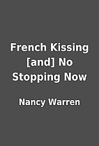 French Kissing [and] No Stopping Now by…