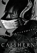 Casshern [Film] by Kazuaki Kiriya