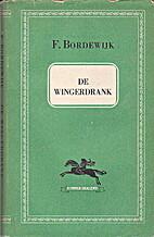 De wingerdrank by F. Bordewijk