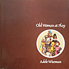 Old woman at play by Adele Wiseman