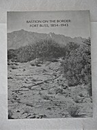 Bastion On The Border: Fort Bliss, 1854-1943…