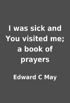 I was sick and You visited me; a book of…