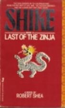 Shike: Last of the Zinja by Robert Shea