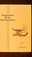 Great Events of the New Testament by J. A.…