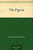 The Pigeon by John Galsworthy