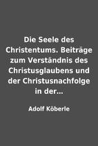 Die Seele des Christentums. Beiträge…