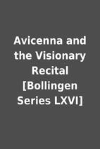 Avicenna and the Visionary Recital…