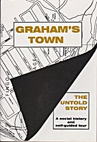 Graham's Town: The Untold Story: A social…