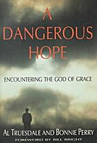 A Dangerous Hope: Encountering the God of…