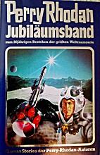 Perry Rhodan Jubiläumsband 2 by G. M.…