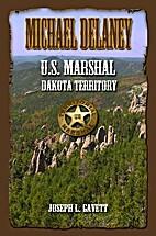 Michael Delaney: U.S. Marshal Dakota…