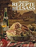 Die besten Rezepte aus dem Elsass by Simone…