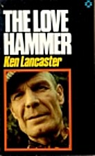 The Love Hammer by Ken Lancaster