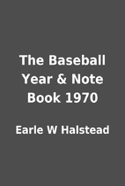 The Baseball Year & Note Book 1970 by Earle…