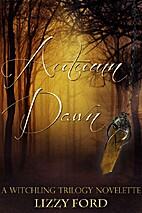 Autumn Dawn (The Witchling, #2.5) by Lizzy…