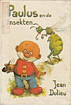 Paulus en de insekten by Jean Dulieu