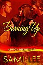 Burning Up by Sami Lee