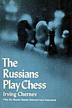 The Russians Play Chess: Fifty-Six Master…