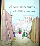 Moose is not a Mouse by Harold Berson