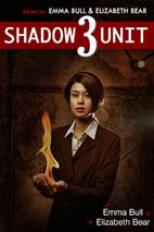 Shadow Unit 3 by Emma Bull