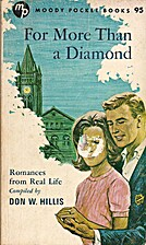 For More Than a Diamond by Don W. Hillis