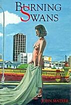 Burning Swans by John Mateer